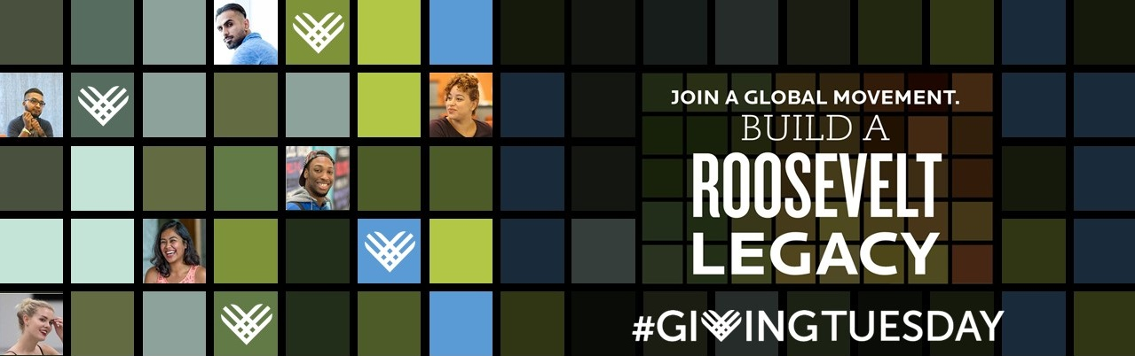 Join a global movement - Be a Roosevelt Legacy #Givingtuesday
